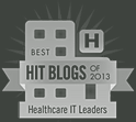 Best HIT BLOGS OF 2013 Healthcare IT Leaders